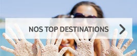Nos top destinations